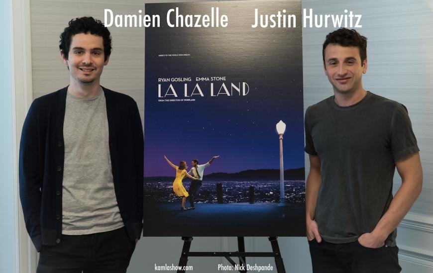 Damien Chazelle & Justin Hurwitz @kamlashow.com 2016